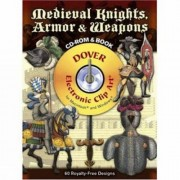 F. Kottenkamp Medieval Knights, Armor and Weapons (Dover Electronic Clip Art)