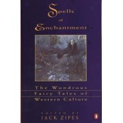 Spells of Enchantment by Jack David Zipes
