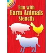 Fun with Farm Animals Stencils by Paul E. Kennedy