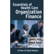 Essentials of Health Care Organization Finance by Dennis D. Pointer