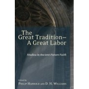 The Great Tradition, a Great Labor by Philip Harrold
