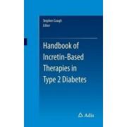 Handbook of Incretin-Based Therapies in Type 2 Diabetes 2016 by Stephen Gough