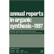 Annual Reports in Organic Synthesis 1997 1997 by Philip M. Weintraub