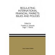 Regulating International Financial Markets by Franklin R. Edwards