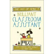 The Art of Being a Brilliant Classroom Assistant by Gary Toward