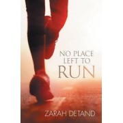 No Place Left to Run by Zarah Detand