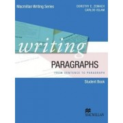 Writing Paragraphs - From Sentence to Paragraph by Zemach Et Al