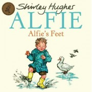 Alfies Feet by Shirley Hughes