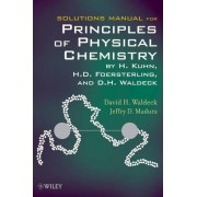 Solutions Manual for Principles of Physical Chemistry by Hans Kuhn