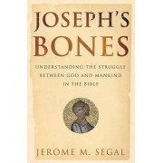Joseph's Bones by Jerome M Segal