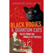 Black Bodies and Quantum Cats by Jennifer Ouellette