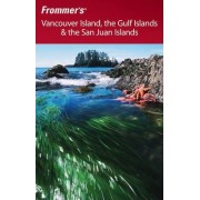 Frommer's Vancouver Island, the Gulf Islands and the San Juan Islands by Chris McBeath