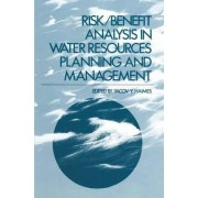 Risk, Benefit Analysis in Water Resources Planning and Management by Yacov Haimes