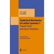Statistical Mechanics of Lattice Systems: Closed Form and Exact Solutions Volume 1 by David A. Lavis