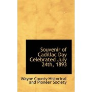 Souvenir of Cadillac Day Celebrated July 24th, 1893 by County Historical & Pioneer Society