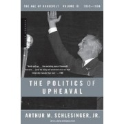 The Age of Roosevelt: The Politics of Upheaval 1933-1936 Vol 3 by Arthur M. Schlesinger