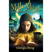 Molly Moon and the Incredible Book of Hypnotism by Georgia Byng