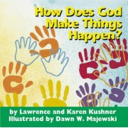 How Does God Make Things Happen? by Rabbi Lawrence Kushner