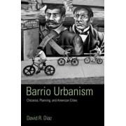 Barrio Urbanism by David R. Diaz