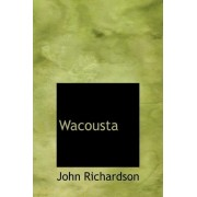 Wacousta by Professor of Student Learning and Assessment John Richardson
