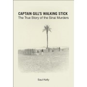 Captain Gill S Walking Stick: The True Story of the Sinai Murders