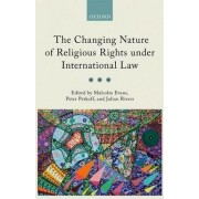 The Changing Nature of Religious Rights Under International Law by Malcolm D. Evans