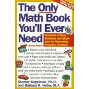 The Only Math Book You'll Ever Need, Revised Edition by Stanley Kogelman