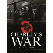 Charley's War: Blue's Story v. 4 by Pat Mills