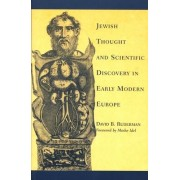 Jewish Thought and Scientific Discovery in Early Modern Europe by David B. Ruderman