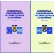 Institutiile organizatiile internationale si Romania vol.1+2 - Stelian Neagoe