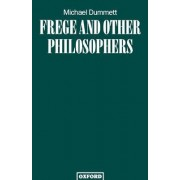 Frege and Other Philosophers by Sir Michael Dummett