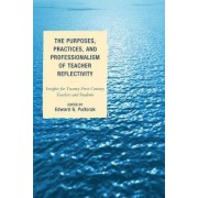 The Purposes, Practices, and Professionalism of Teacher Reflectivity by Edward G. Pultorak