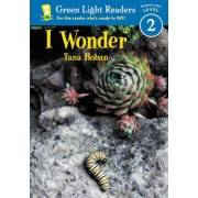 I Wonder by Tana Hoban