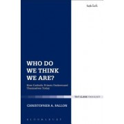 Who Do We Think We Are?: How Catholic Priests Understand Themselves Today