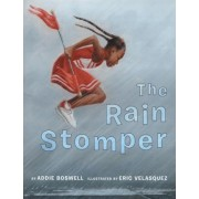 The Rain Stomper by Boswell Addie