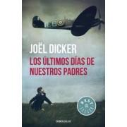 Los últimos días de nuestros padres by Joel Dicker