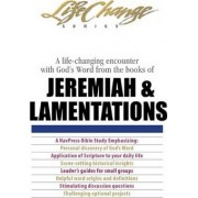 A Life-Changing Encounter with God's Word from the Books of Jeremiah & Lamentations by NavPress