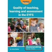 Quality of Teaching, Learning and Assessment in the EYFS by Jenny Barber