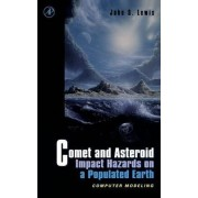 Comet and Asteroid Impact Hazards on a Populated Earth by John S. Lewis