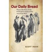 Our Daily Bread by Geoff Mann