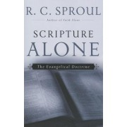 Scripture Alone by R C Sproul