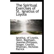 The Spiritual Exercises of St. Ignatius of Loyola by St Ignatius