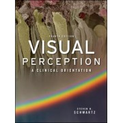 Visual Perception: A Clinical Orientation by Steven H. Schwartz