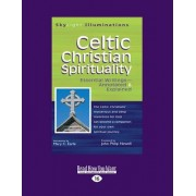 Celtic Christian Spirituality by Mary C. Earle and John Philip Newell