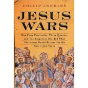 Jesus Wars by John Philip Jenkins