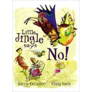Little Jingle Says No! by Kerrie O'Connor