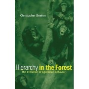 Hierarchy in the Forest by Christopher Boehm