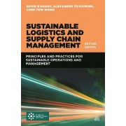 Sustainable Logistics and Supply Chain Management by David B. Grant