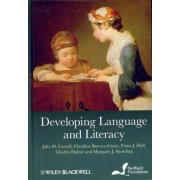 Developing Language and Literacy by Julia M. Carroll