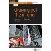 Basics Interior Architecture 03: Drawing Out the Interior by Ro Spankie